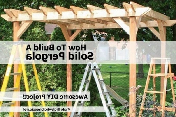 Beautiful How To Make A Pergola How To Build A Solid Pergola